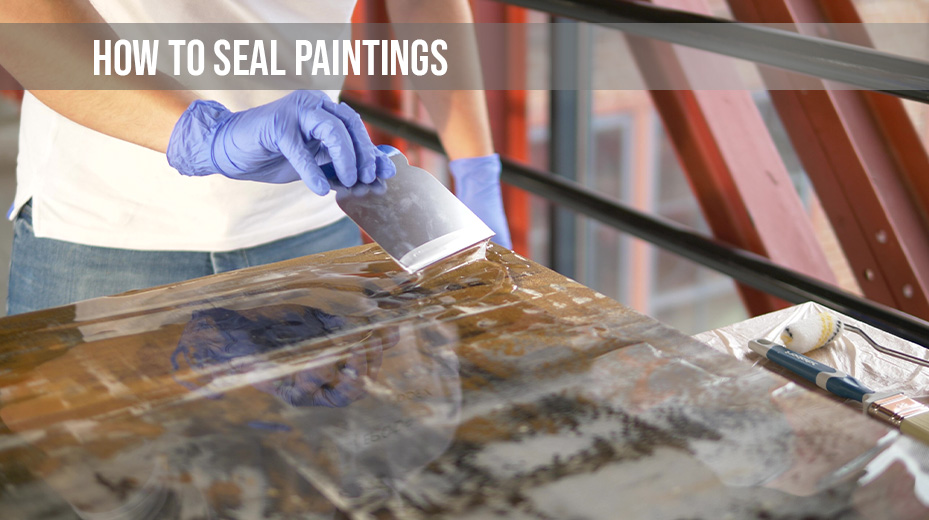 How to Seal Paintings